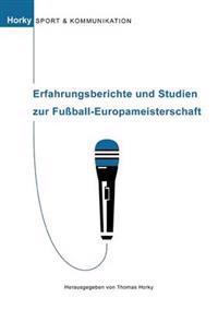 Erfahrungsberichte Und Studien Zur Fu Ball-Europameisterschaft