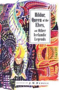 Hildur, Queen of the Elves: And Other Icelandic Legends