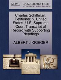 Charles Schiffman, Petitioner, V. United States. U.S. Supreme Court Transcript of Record with Supporting Pleadings