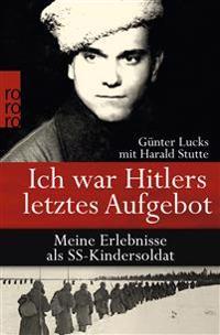 Ich war Hitlers letztes Aufgebot