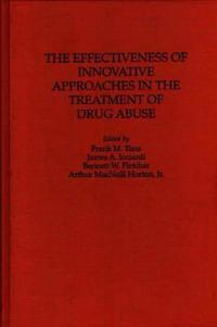 The Effectiveness of Innovative Approaches in the Treatment of Drug Abuse