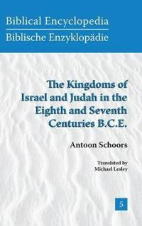The Kingdoms of Israel and Judah in the Eighth and Seventh Centuries B.c.e.