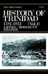 History of Trinidad from Seventeen Eighty One to Eighteen Thirty Nine
