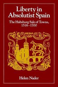 Liberty in Absolutist Spain