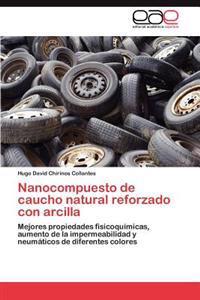 Nanocompuesto de Caucho Natural Reforzado Con Arcilla