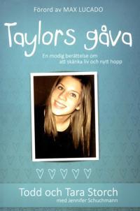 Taylors gåva : en modig berättelse om att skänka liv och nytt hopp
