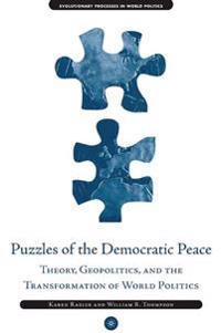 Puzzles Of The Democratic Peace Theory, Geopolitics And The Transformation Of World Politics