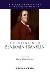 A Companion to Benjamin Franklin