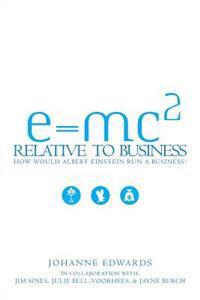 E=mc2 Relative to Business