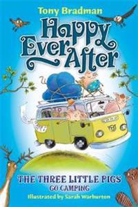 Happy Ever After: The Three Little Pigs Go Camping
