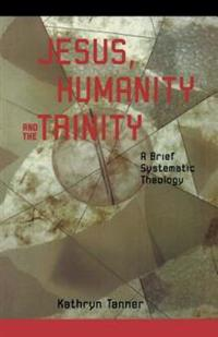 Jesus Humanity, and the Trinity
