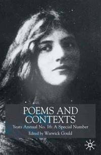Poems and Contexts: Yeats Annual No.16