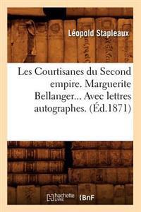 Les Courtisanes Du Second Empire. Marguerite Bellanger. Avec Lettres Autographes (Ed.1871)