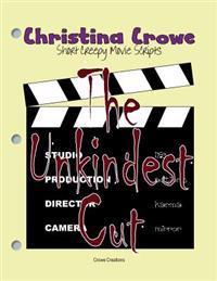 The Unkindest Cut: Short Creepy Movie Scripts