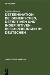 Determination Bei Generischen, Definitiven Und Indefinitiven Beschreibungen Im Deutschen
