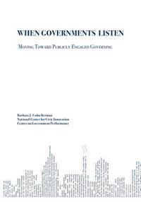 When Governments Listen: Moving Toward Publicly Engaged Governing