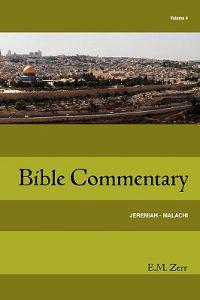 Zerr Bible Commentary Vol. 4 Jeremiah - Malachi