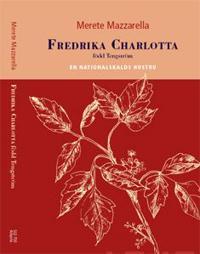 Fredrika Charlotta född Tengström En nationalskalds hustru