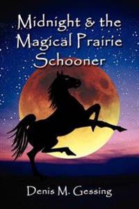 Midnight And the Magical Prairie Schooner