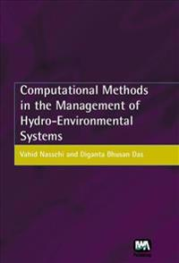 Computational Methods in the Management of Hydro-environmental Systems