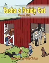 Tasha a Fraidy Cat