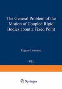 The General Problem of the Motion of Coupled Rigid Bodies about a Fixed Point