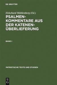 Psalmenkommentare Aus Der Katenen berlieferung. Band I