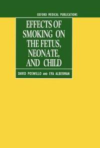 Effects of Smoking on the Fetus, Neonate, and Child
