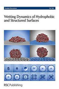 Wetting Dynamics of Hydrophobic and Structured Surfaces