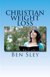 Christian Weight Loss: Bible Believers' Study in the Word