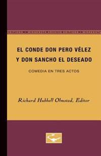 El Conde don Pero Velez y don Sancho el Deseado / Count Don Pedro Velez and Don Sancho el Deseado