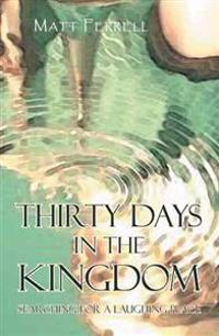 Thirty Days in the Kingdom