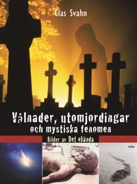 Vålnader, utomjordingar och mystiska fenomen : bilder av det okända