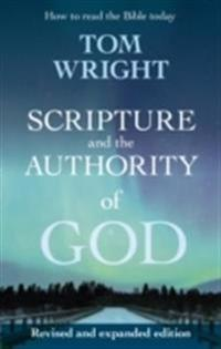 Scripture and the authority of god - how to read the bible today