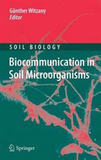 Biocommunication in Soil Microorganisms