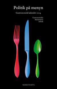 Gastronomisk kalender : Gastronomiska akademins årsbok. 2014