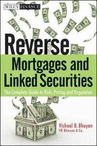 Reverse Mortgages and Linked Securities: The Complete Guide to Risk, Pricing, and Regulation