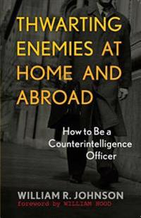 Thwarting Enemies at Home and Abroad