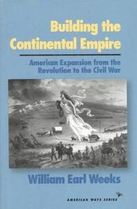 Building the Continental Empire