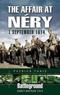 The Affair at Nery: 1 September 1914