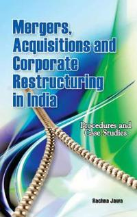 Mergers, Acquisitions and Corporate Restructuring in India