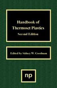 Handbook of Thermoset Plastics, 2nd Ed.
