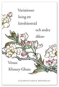 Variationer kring ett körsbärsträd och andra dikter