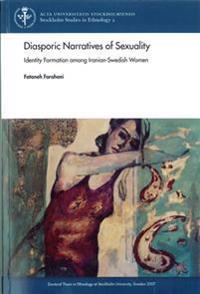 Diasporic Narratives of Sexuality : identity Formation among Iranian-Swedish