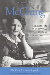 Nellie McClung: The Complete Autobiography