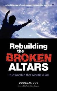 Rebuilding the Broken Altars