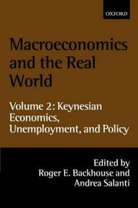 Macroeconomics and the Real World: Volume 2: Keynesian Economics, Unemployment, and Policy