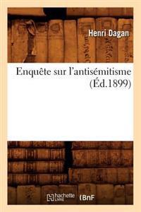 Enqu�te Sur l'Antis�mitisme (�d.1899)