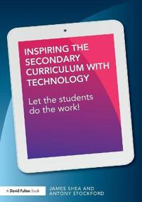 Inspiring the Secondary Curriculum with Technology