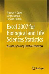 Excel 2007 for Biological and Life Sciences Statistics